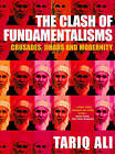 The Clash of Fundamentalisms: Crusades, Jihads and Modernity by Tariq Ali (Paperback, 2003)