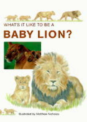 Head, Honor, Baby Lion (What's it Like to be a...?), Very Good Book