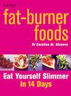 Fat Burner Food: Eat Yourself Slimmer in 14 Days by Dr. Caroline Shreeve (Paperback, 2002)