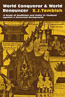 World Conqueror and World Renouncer: A Study of Buddhism and Polity in Thailand Against a Historical Background by S. J. Tambiah (Paperback, 1977)