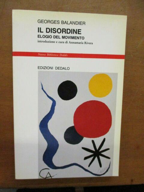 GEORGES BALANDIER- IL DISORDINE ELOGIO DEL MOVIMENTO- EDIZIONI DEDALO