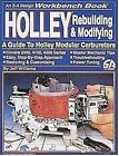 Holley Rebuilding and Modifying by Jeff Williams (2005, Paperback)