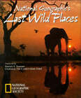 Last Wild Places by National Geographic Society (Hardback, 1997)