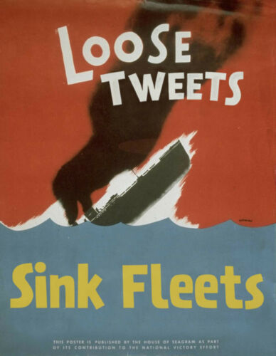 LOOSE TWEETS SINK FLEETS... WW2 Propaganda Poster A1A2A3A4Sizes