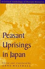 Peasant Uprisings in Japan : A Critical Anthology of Peasant Histories (1991,...