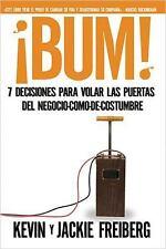 ¡Bum!: 7 decisiones para volar las puertas del negocio-como-de-costumbre (Spanis