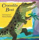 Crocodile Beat by Gail Jorgensen (Board book, 2014)