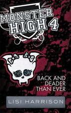 Harrison, Lisi - Monster High 04: Back and Deader Than Ever