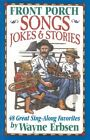 Front Porch Songs Jokes and Stories Erbsen Wayne 9780962932793