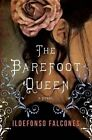 The Barefoot Queen by Ildefonso Falcones (Hardback, 2014)