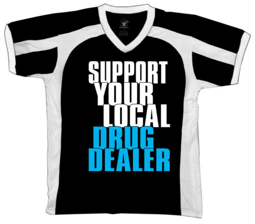 Support Your Local Drug Dealer Funny Hilarious Dark Humor Retro Sport T-shirt