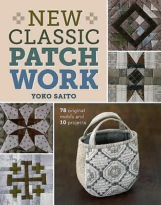 NEW - New Classic Patchwork: 78 Original Motifs & 10 Projects