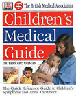 The British Medical Association Children's Medical Guide by H.B. Valman (Paperback, 1998)
