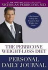 The Perricone Weight-Loss Diet Personal Journal: A Simple 3-Part Plan to Lose the Fat, the Wrinkles, and the Years by Dr Nicholas Perricone (Paperback / softback)