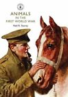 Animals in the First World War by Neil R. Storey, Molly Housego (Paperback, 2014)