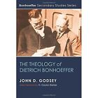 The Theology of Dietrich Bonhoeffer by John D Godsey (Paperback / softback, 2015)