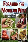 Foraging the Mountain West: Gourmet Edible Plants, Mushrooms, and Meat by Kris Reed, Thomas J Elpel (Paperback / softback, 2014)