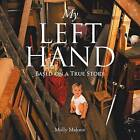 My Left Hand by Molly Malone (Paperback / softback, 2014)
