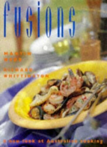 1 of 1 - The Fusions: New Look at Australian Cooking By Martin Webb, Ric .9780091851538