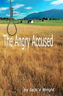 The Angry Accused by Jack V Wright (Paperback / softback, 2008)