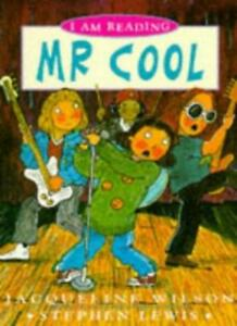 Mr-Cool-I-Am-Reading-By-JACQUELINE-WILSON-9780753400180
