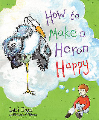 1 of 1 - How to Make a Heron Happy (Picture Kelpies), Don, Lari, Very Good Book