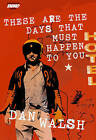 These are the Days That Must Happen to You by Dan Walsh (Paperback, 2009)