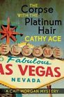 The Corpse with the Platinum Hair by Cathy Ace (Paperback, 2014)