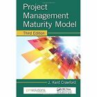 Project Management Maturity Model by J. Kent Crawford (Hardback, 2014)