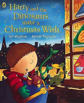 Harry and the Dinosaurs Make a Christmas Wish, Whybrow, Ian | Paperback Book | A