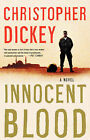 Innocent Blood: A Novel by Chris Dickey (Paperback, 1998)