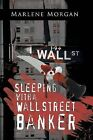 Sleeping with a Wall Street Banker by Marlene Morgan (Paperback, 2013)