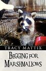 Begging for Marshmallows by Tracy Mattix (Paperback / softback, 2013)