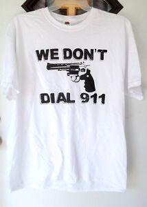 Tee-Shirt-034-We-Don-039-t-Dial-911-034
