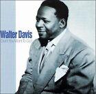 Don't You Want to Go? * by Walter Davis (CD, Jun-2003, Fabulous (USA))