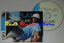 CD Singolo NE YO So sick  2006 germany DEF JAM 0602498528631  (S1) mc dvd