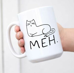 Funny Humor Satire Mugs Cat Meh Ceramic Coffee Mug Tea Cup