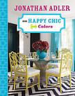 Jonathan Adler on Happy Chic Colors by Jonathan Adler (Hardback, 2010)