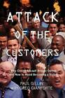 Attack of the Customers: Why Critics Assault Brands Online and How to Avoid Becoming a Victim by Paul Gillin (Paperback / softback, 2012)