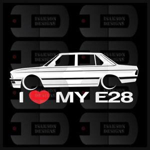 I Heart My E28 Sticker Decal Love Bmw M5 V6 528e 535i Slammed Car