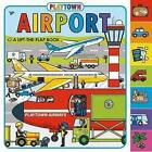 Playtown: Airport: A Lift-The-Flap Book by Roger Priddy (Board book, 2015)