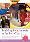 Enabling Environments in the Early Years: Making Provision for High Quality and Challenging Learning Experiences in Early Years Settings by Liz Hodgman (Paperback, 2011)