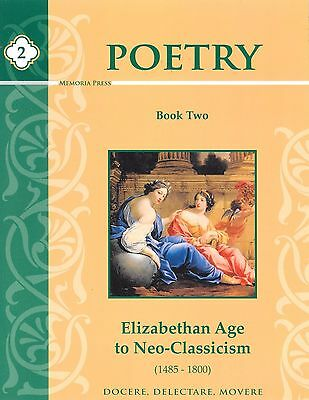 Poetry Book II Book Two Elizabethan Age to Neo-Classicism Memoria Press