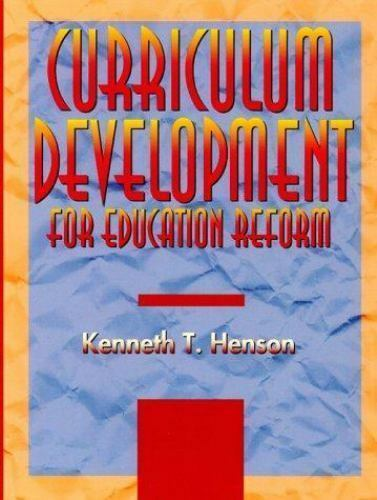 Curriculum Development for Education Reform , Henson, Kenneth T.