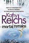 Mortal Remains by Kathy Reichs (Hardback, 2010)