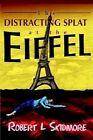 Distracting Splat at The Eiffel 9780595656370 by Robert L Skidmore Hardback