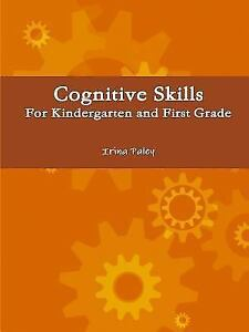 Cognitive Skills for Kindergarten and First Grade by Irina ...