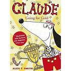 Claude Going for Gold! by Alex T. Smith (Hardback, 2016)