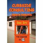 Curbside Consulting 9780595412020 by Irwin M. Rubin Book