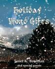 Holiday Word Gifts by Janet K Brennan (Paperback / softback, 2011)